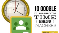 10 Google Classroom time savers for teachers