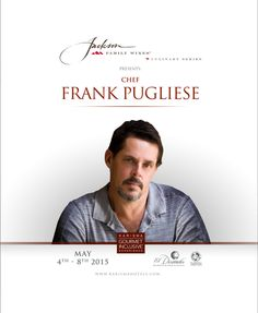 The Jackson Family Wines Culinary Series by Karisma Hotels 4th -8th May/2015 This week we have the pleasure to host Chef Frank Pugliese  #KarismaExperience #KJFriends #Chef #Wine #FineWine #GourmetInclusive