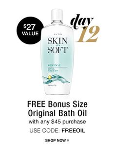 Today is the last day!  Read all about it at http://bethroyaisr.weebly.com/blog/avons-12-days-of-deals-day-12-skin-so-soft-bath-oil