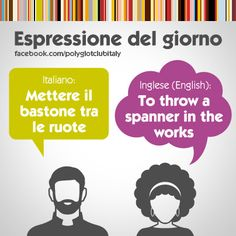 Italian / English idiom: to throw a spanner in the works