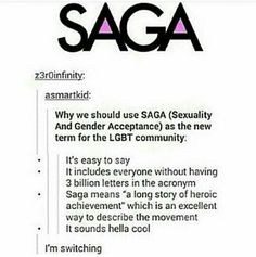I like this tbh. But I think that LGBT+ will remain what everyone says. Unless literally everyone on Tumblr agrees to switch to SAGA even IRL. Which even then it'd take a while for everyone to get it.