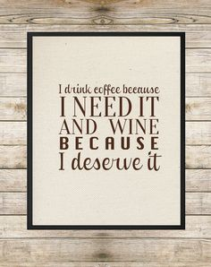 I Drink Coffee Because I Need It and Wine Because I Deserve It 8X10 INSTANT DOWNLOAD Printable - Burlap Canvas Coffee & Wine Lover Wall Art