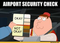 """Funny pictures about Airport Security Checks: """"Random selection"""". Oh, and cool pics about Airport Security Checks: """"Random selection"""". Also, Airport Security Checks: """"Random selection"""" photos. Family Guy, Love My Family, Funny Family, Memes Humor, Funny Memes, Rasist Jokes, Nba Memes, Movie Memes, Funny Shit"""