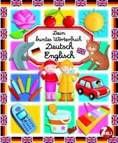 Dein buntes Wörterbuch Deutsch - Englisch by Emilie Beaumont http://www.amazon.de/dp/3833185066/ref=cm_sw_r_pi_dp_-1zNwb1RPFKF2