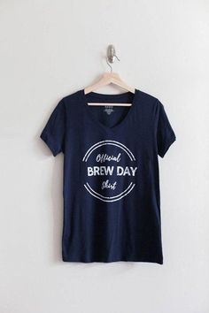 2eb75e9f3 Official Brew Day Shirt. Craft Beer Shirt, Homebrew, Homebrewer Shirt, Beer  Gear, Craft Beer Gift, B #homebrewinggear #homebrewingforbeginners