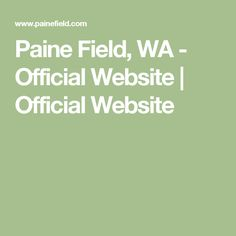 Paine Field, WA - Official Website   Official Website