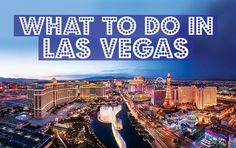 Where to Eat/Sleep/Play in Las Vegas