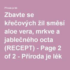 Zbavte se křečových žil směsí aloe vera, mrkve a jablečného octa (RECEPT) - Page 2 of 2 - Příroda je lék