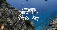There's a reason why Naples has always been a poor cousin to the likes of Florence, Rome and Venice. Here are 7 awesome things to do in Naples, Italy.