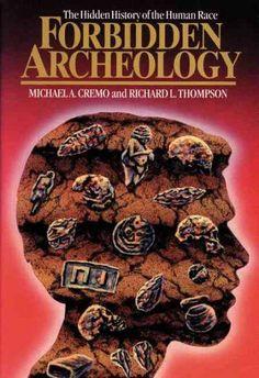 Forbidden Archeology : The Hidden History of the Human Race