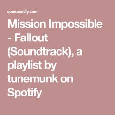 Mission Impossible - Fallout (Soundtrack), a playlist by tunemunk on Spotify
