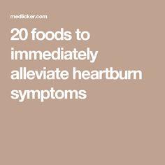 20 foods to immediately alleviate heartburn symptoms