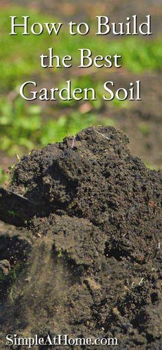 How to Build the Best Garden Soil #gardeningtips