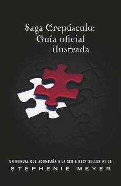 Saga Crepúsculo: Guía Oficial Ilustrada.