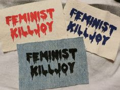 Hey, I found this really awesome Etsy listing at http://www.etsy.com/listing/101847330/feminist-killjoy-patches