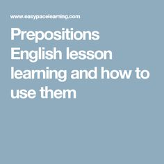 Prepositions English lesson learning and how to use them