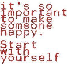 """""""It's so important to make someone happy..."""""""