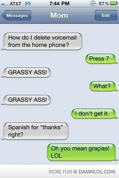 Grassy Ass!!! Said in our home on a daily basis