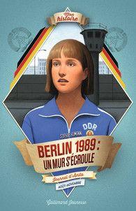 Berlin, 1989 : un mur s'écroule – Journal d'Anita, Berlin-Est  #livre #roman #berlin #allemagne