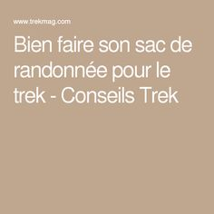 Bien faire son sac de randonnée pour le trek - Conseils Trek