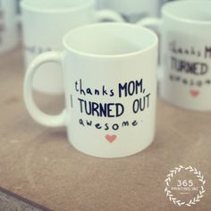 Thanks Mom I Turned Out Awesome Mother's Day Gift Ideas