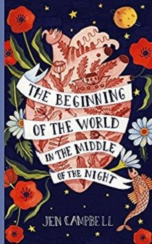 The Beginning of the World in the Middle of the Night by Jen Campbell - Book Review
