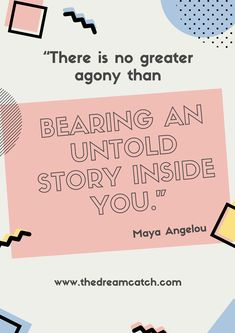 Share your story and share your voice. The world needs to hear it.