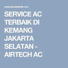 SERVICE AC TERBAIK DI KEMANG JAKARTA SELATAN - AIRTECH AC