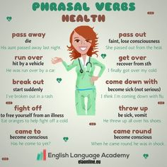 Phrasal Verbs: Health - We can use a lot of phrasal verbs to talk about illnesses.