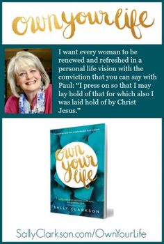 Wise and life giving encouragement from Ms. Sally Clarkson #ownyourlifebook #sallyclarkson