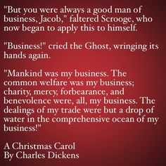 My Favorite Quotes from A Christmas Carol #17 - Mankind was my business...