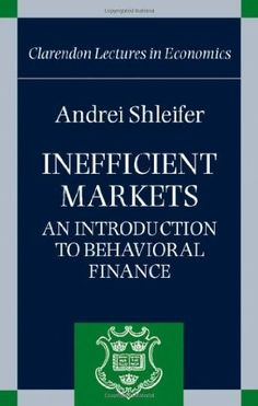 Inefficient Markets: An Introduction to Behavioral Finance (Clarendon Lectures in Economics):Amazon:Books