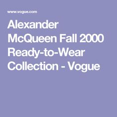 Alexander McQueen Fall 2000 Ready-to-Wear Collection - Vogue