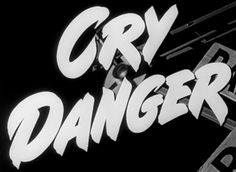 Cry Danger (1951) Blu-ray movie title