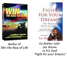 Combo of Win the Race of Life and Fight for your dream, physical book. Fight For Your Dreams, Motorcycle Racers, Les Brown, Life S, Physics, Dreaming Of You, Entrepreneur, Racing, Author