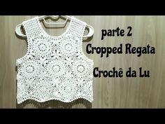 Cropped Regata em crochê - parte 2 - YouTube