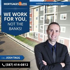 Red Deer's Newest Leading Mortgage Broker - Mortgages For Less. Buying a home means investing in the right Mortgage Broker, Mortgages For Less will ensure an easy and painless transition. Call Josh Tagg or apply online today! Best Mortgage Lenders, Online Mortgage, Lowest Mortgage Rates, Mortgage Interest Rates, Best Interest Rates, Mortgage Calculator, First Choice, Red Deer, Best Investments