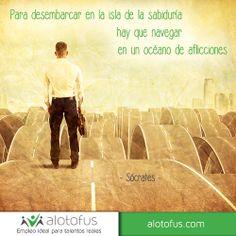 Para desembarcar en la isla de la #sabiduría hay que navegar en un océano de #aflicciones. Sócrates www.alotofus.com #quote #motivación #frase
