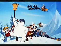 Frosty The Snowman song   This has always been my favorite christmas show ever since I was a kid.