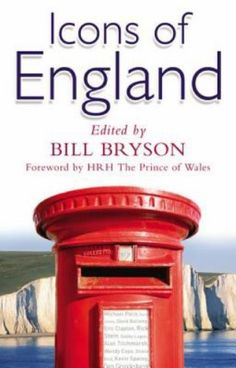 """""""Icons of England"""" by Bill Bryson ~ Foreword by HRH The Prince of Wales ~ A salute to the English countryside. I Love Books, Books To Read, Wendy Cope, Bill Bryson, Michael Palin, The Answer To Everything, Pub Signs, Reading Challenge, Prince Of Wales"""