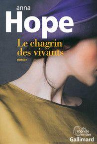 Le chagrin des vivants - Du monde entier - GALLIMARD - Site Gallimard