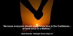 #Quote - Midnight Omen Deja Vu #MartiMelville Caribbean Love