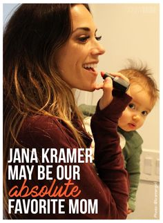 Jana Kramer might be our absolute favorite mom, ever. If not favorite mom, the most relatable mom.