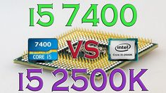 i5 7400 vs i5 2500K - BENCHMARKS / GAMING TESTS REVIEW AND COMPARISON / ...