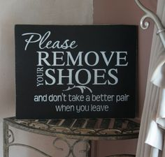 Remove your shoes...