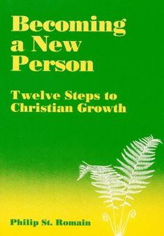 Becoming a New Person: Twelve Steps to Christian Growth by Philip St. Romain. $3.99. Publisher: Contemplative Ministries, Inc.; Reprint of 1984 edition edition (October 24, 2010). 100 pages