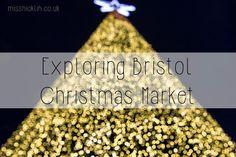 Miss Nicklin   Lifestyle, Events & Food Blog: Exploring Bristol Christmas Market