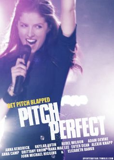 Pitch Perfect (2012) Director: Jason Moore Anna Kendrick, Skylar Astin, Rebel Wilson, Anna Camp, Brittany Snow, Elizabeth Banks