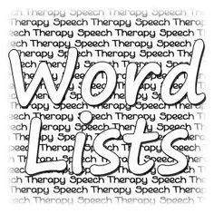 Speech Therapy Word Lists: EXCELLENT and organized resource...lists for sounds, language, etc. Can pair word lists with pictures on Boardmaker to create your own cards.