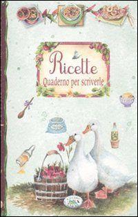"""Ricette. Quaderno per scriverle"""""""";""""""""http://www.splendidum.com/product/ricette-quaderno-per-scriverle/"""""""""""""""